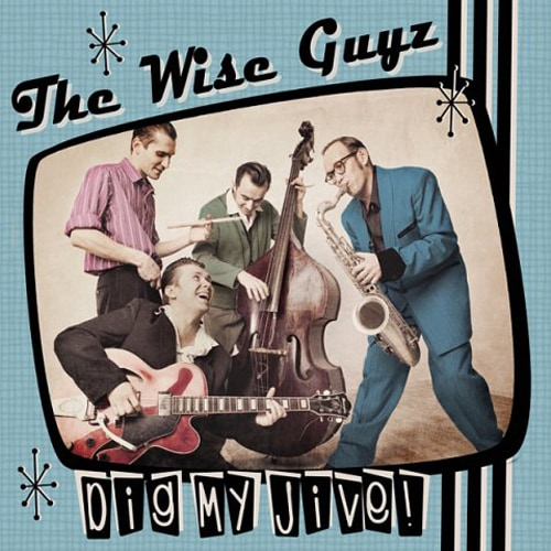 The Wise Guyz – Dig My Jive