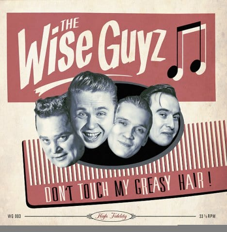 Wise Guyz – Don't Touch My Greasy Hair